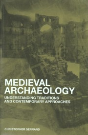 Image of frontcover of Medieval Archaeology by Christopher Gerrard