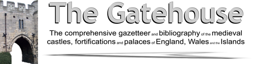 The Gatehouse. The comprehensive listing of medieval fortifications and castles in England and Wales.